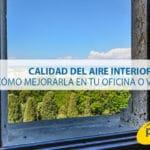¿Cómo mantener una buena calidad de aire en el hogar?