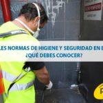 Principales normas de higiene y seguridad en el trabajo, ¿qué debes conocer?