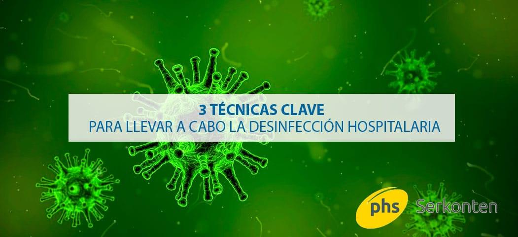 3 técnicas clave para la desinfección hospitalaria. PHS Serkonten expertos en limpieza