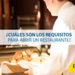 ¿Cuáles son los requisitos para abrir un restaurante?