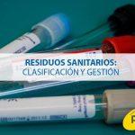 Residuos sanitarios: clasificación y gestión
