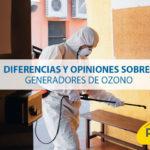 Diferencias y opiniones sobre generadores de ozono